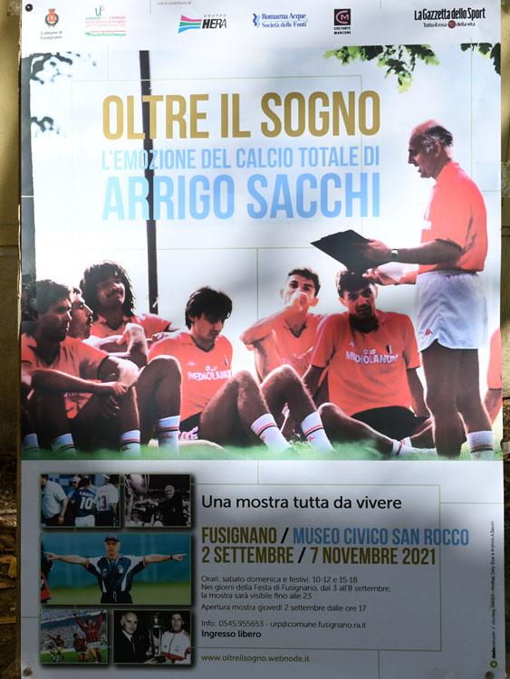 Foto Nicoloro G.   02/09/2021   Fusignano ( Ra )   Inaugurazione della mostra dedicata ad Arrigo Sacchi dal titolo  ' Oltre il sogno. L' emozione del calcio totale di Arrigo Sacchi '. nella foto la locandina della mostra.
